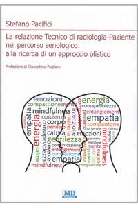 La relazione tecnico di radiologia - paziente nel percorso senologico: alla ricerca di un approccio olistico